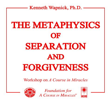 Excerpt Series - The Metaphysics of Separation and Forgiveness