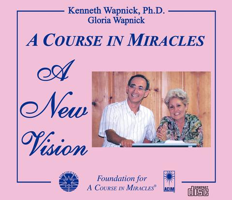 A Course in Miracles: A New Vision